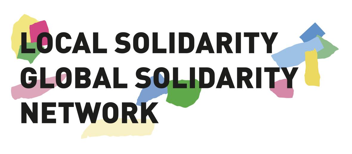 LOCAL SOLIDARITY = GLOBAL SOLIDARITY NETWORK